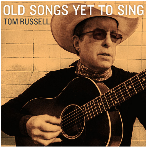 Image result for tom russell old songs yet to sing